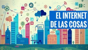 INTERNET DE LAS COSAS, INTERNET OF THINGS, IOT